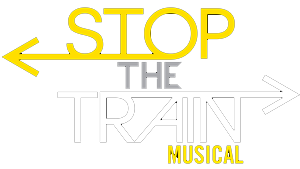 Stop The Train Musical